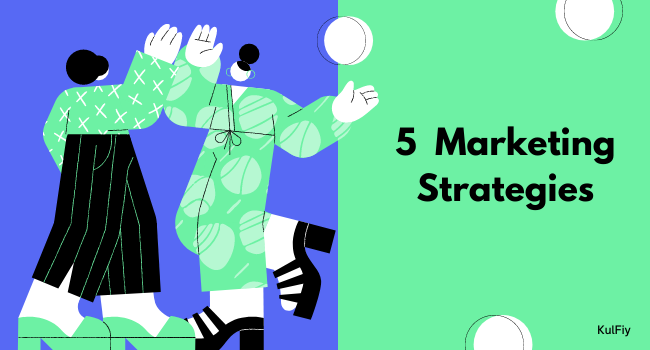 5 Marketing Strategies