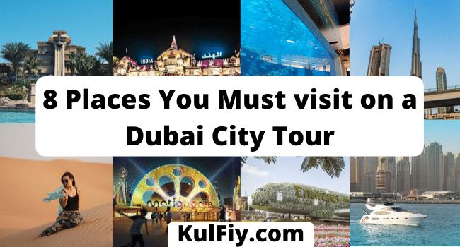8 Places You must visit on a Dubai City Tour