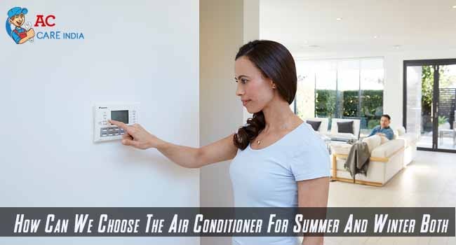 Air Conditioner For Summer And Winter Both