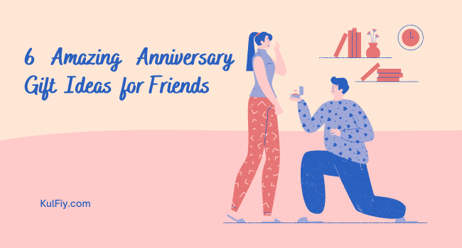Anniversary Gift Ideas for Friends