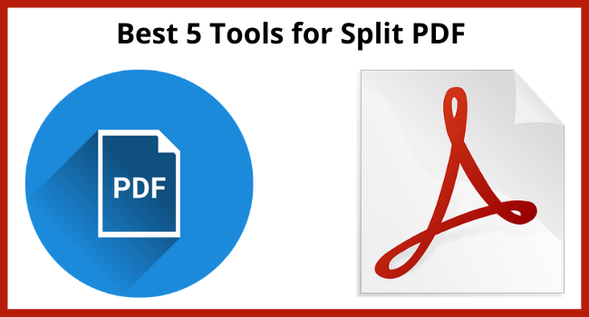 Best 5 tools for Split PDF