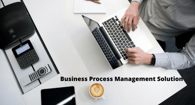 Business Process Management Solution