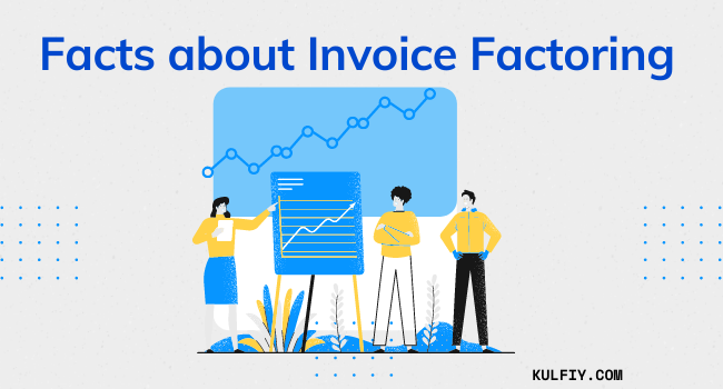 Facts about Invoice Factoring