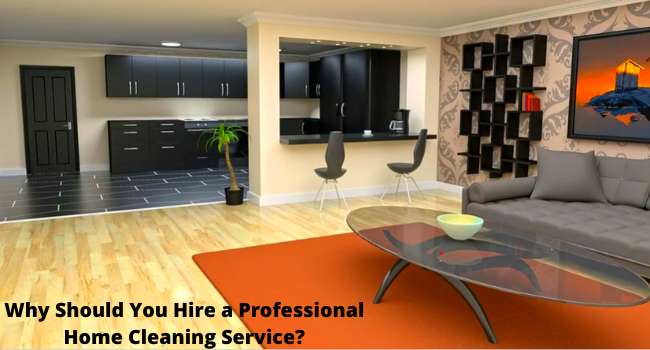 Hire a Professional Home Cleaning Service