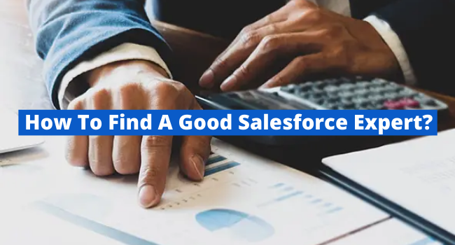 How To Find A Good Salesforce Expert