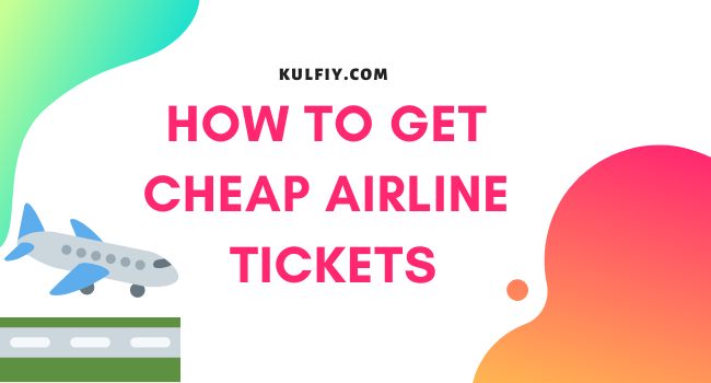 How To Get Cheap Airline Ticket