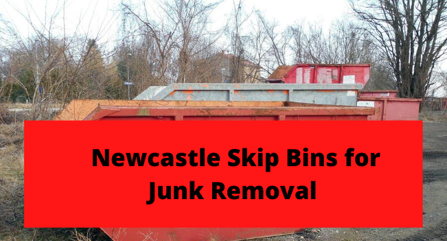 Newcastle Skip Bins for Junk Removal