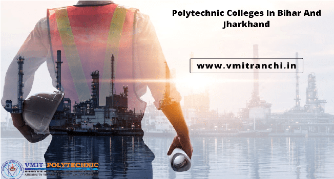 Polytechnic Colleges in Bihar and Jharkhand