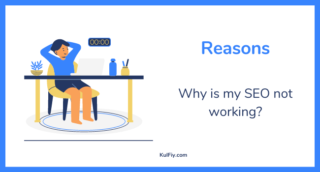 Reasons Why is my SEO not working