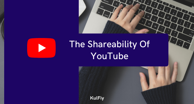 Shareability Of YouTube, YouTube, YouTube Videos