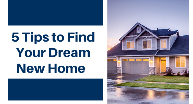 Tips to Find Your Dream New Home
