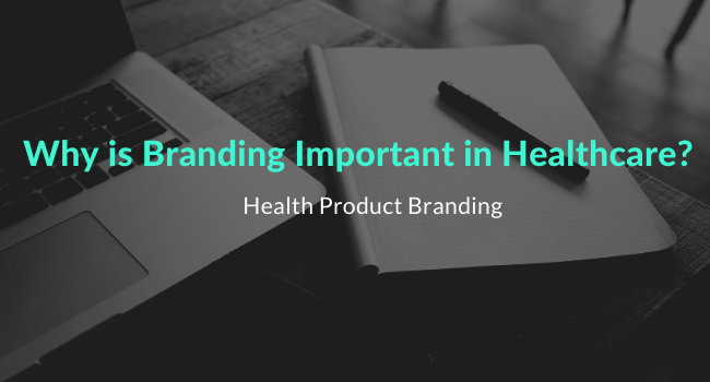 Why is Branding Important in Healthcare